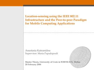 Location-sensing using the IEEE 802.11 Infrastructure and the Peer-to-peer Paradigm for Mobile Computing Applications