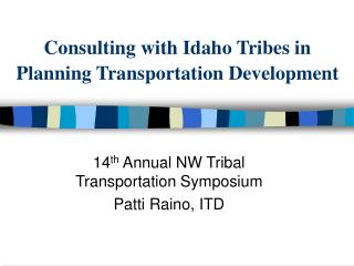 Consulting with Idaho Tribes in Planning Transportation