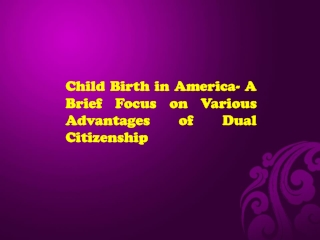 Child Birth in America- A Brief Focus on Various Advantages