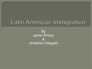 Latin American Immigration