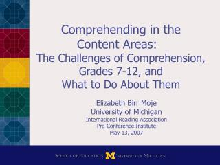 Comprehending in the  Content Areas:   The Challenges of Comprehension, Grades 7-12, and  What to Do About Them