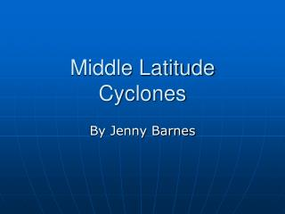 Middle Latitude Cyclones