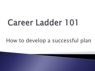 Career Ladder 101