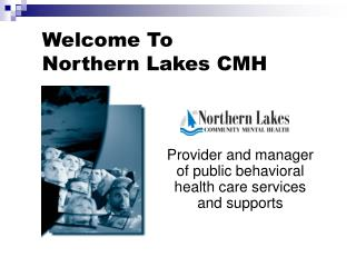 Welcome To  Northern Lakes CMH