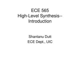 ECE 565 High-Level Synthesis--Introduction
