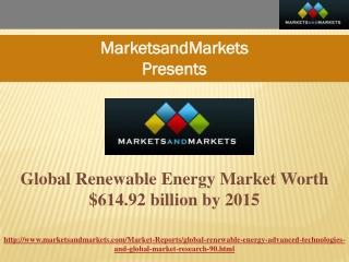 Global Renewable Energy Market Worth $614.92 billion by 2015