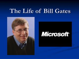 The Life of Bill Gates