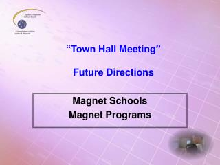 Town Hall Meeting   Future Directions