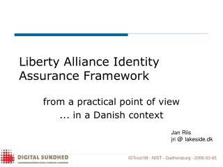 Liberty Alliance Identity Assurance Framework