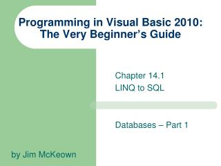 Programming in Visual Basic 2010: The Very Beginner s Guide