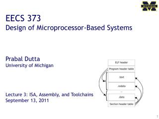EECS 373 Design of Microprocessor-Based Systems     Prabal Dutta University of Michigan     Lecture 3: ISA, Assembly, an