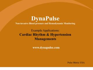 dynapulse non-invasive blood pressure and hemodynamic monitoring example applications:  cardiac rhythm  hypertension man