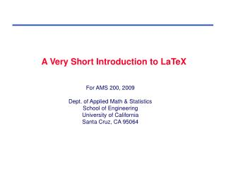 For AMS 200, 2009  Dept. of Applied Math  Statistics School of Engineering University of California Santa Cruz, CA 95064