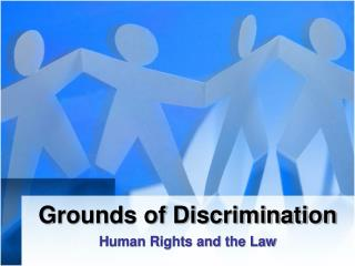 Grounds of Discrimination