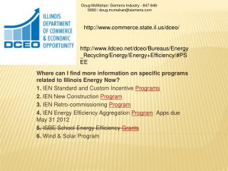 Where can I find more information on specific programs related to Illinois Energy Now 1. IEN Standard and Custom Incenti