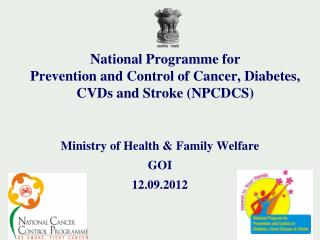 National Programme for                                                  Prevention and Control of Cancer, Diabetes,  CVD