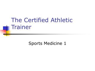 The Certified Athletic Trainer