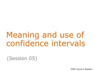 Meaning and use of confidence intervals
