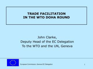TRADE FACILITATION IN THE WTO DOHA ROUND