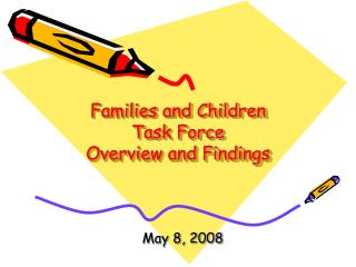 Families and Children  Task Force Overview and Findings
