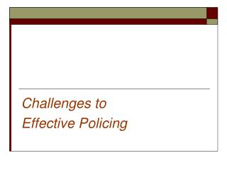 Challenges to  Effective Policing