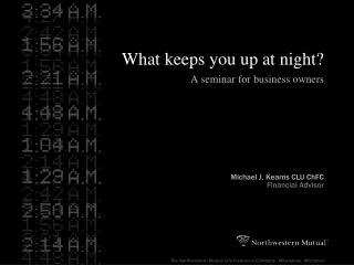 What keeps you up at night A seminar for business owners
