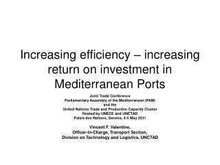 Increasing efficiency   increasing return on investment in Mediterranean Ports
