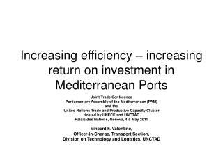 Increasing efficiency   increasing return on investment in Mediterranean Ports