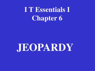 I T Essentials I Chapter 6