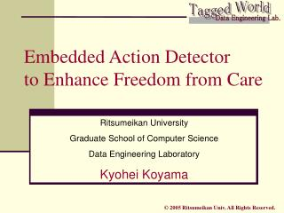 Embedded Action Detector  to Enhance Freedom from Care