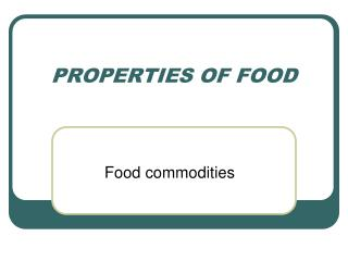 PROPERTIES OF FOOD