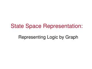 State Space Representation: