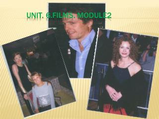 Unit. 6.Films. Module2