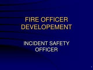 FIRE OFFICER DEVELOPEMENT