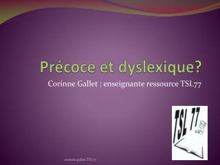 Pr coce et dyslexique