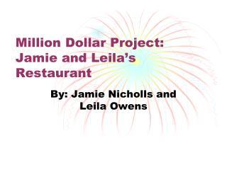 Million Dollar Project: Jamie and Leila s Restaurant