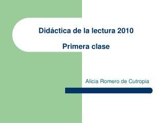 Did ctica de la lectura 2010  Primera clase