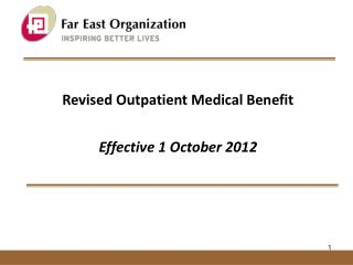 Revised Outpatient Medical Benefit  Effective 1 October 2012