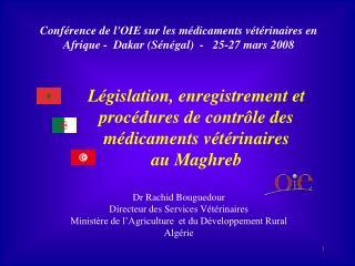 Conf rence de lOIE sur les m dicaments v t rinaires en Afrique -  Dakar S n gal  -   25-27 mars 2008   L gislation, enre