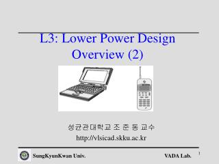 L3: Lower Power Design  Overview 2