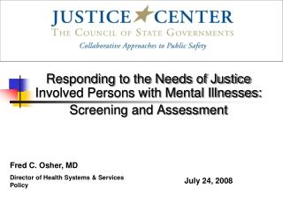 Responding to the Needs of Justice Involved Persons with Mental Illnesses: Screening and Assessment
