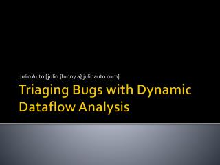 Triaging Bugs with Dynamic Dataflow Analysis