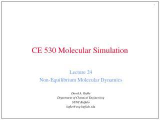 CE 530 Molecular Simulation