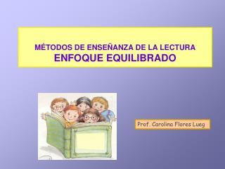 M TODOS DE ENSE ANZA DE LA LECTURA ENFOQUE EQUILIBRADO