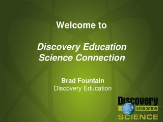welcome to  discovery education  science connection