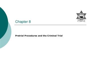 Pretrial Procedures and the Criminal Trial