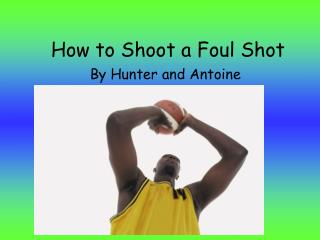 How to Shoot a Foul Shot