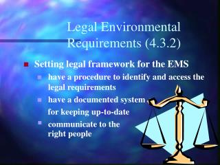 Legal Environmental  Requirements 4.3.2