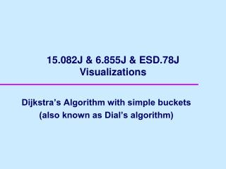 Dijkstra s Algorithm with simple buckets also known as Dial s algorithm