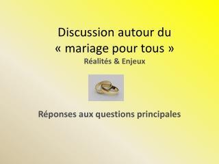 Discussion autour du    mariage pour tous   R alit s  Enjeux